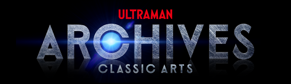 ULTRAMAN ARCHIVES CLASSIC ARTS